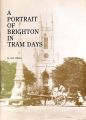 A Portrait of Brighton in Tram Days, by A G Elliot, ISBN 0951124102.jpg