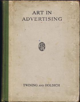 """Art in Advertising: A treatise on artists' work in connection with all branches of publicity"", E.W Twining and Dorothy E.M. Holdich (Pitman, 1931)"