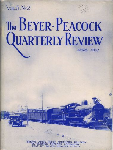 "1931: The Beyer-Garratt Quarterly Review, Volume 5 Number 2, April 1931: ""Buenos Aires Great Southern Railway Oil-Burning Express Locomotive"", at Mar Del Plata Sud station, Argentina"