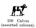 Calves (assorted colours), Britains Farm 509 (BritCat 1940).jpg