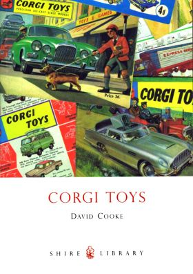 Corgi Toys, by David Cooke (available through the Museum Shop)
