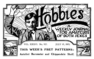 "1913: Hobbies: ""A Weekly Journal for Amateurs of Both Sexes"""