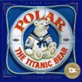 Polar the Titanic Bear, front cover (book, Daisy Spedden).jpg