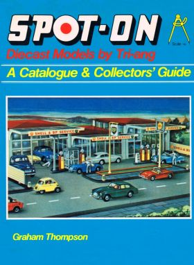 "Front cover of Spot-On Diecast Models by Triang, A Catalogue and Collector's Guide"", ISBN 0854293043, by Graham Thompson"