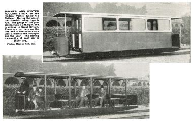 """SUMMER AND WINTER ROLLING-STOCK on the modern Volk's Electric Railway, During the winter the closed-in saloon type is run. The gauge of the present railway is 2 feet 8½ in and is unique in Great Britain. There are ten cars on the line and a five-minute service is maintained throughout the year. The seating capacity of each car is thirty-two."""