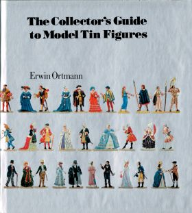 1974: The Collector's Guide to Model Tin Figures, by Erwin Ortmann