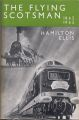 The Flying Scotsman 1862-1962, portrait of a train, by Hamilton Ellis.jpg