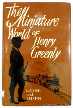 """The Miniature World of Henry Greenly"", ISBN 0852423063"