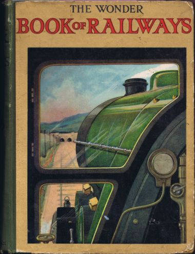 "View from the cab, front cover of ""The Wonder Book of Railways"", circa ~1928(?)"