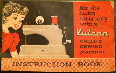 """For the lucky little lady with a Vulcan Children's Sewing Machine"", front cover of the Instruction Book for the Vulcan ""Minor"", ""Junior"" and ""Senior"" models"