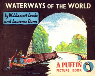 Waterways of the World, by WJ Bassett-Lowke and Laurence ...
